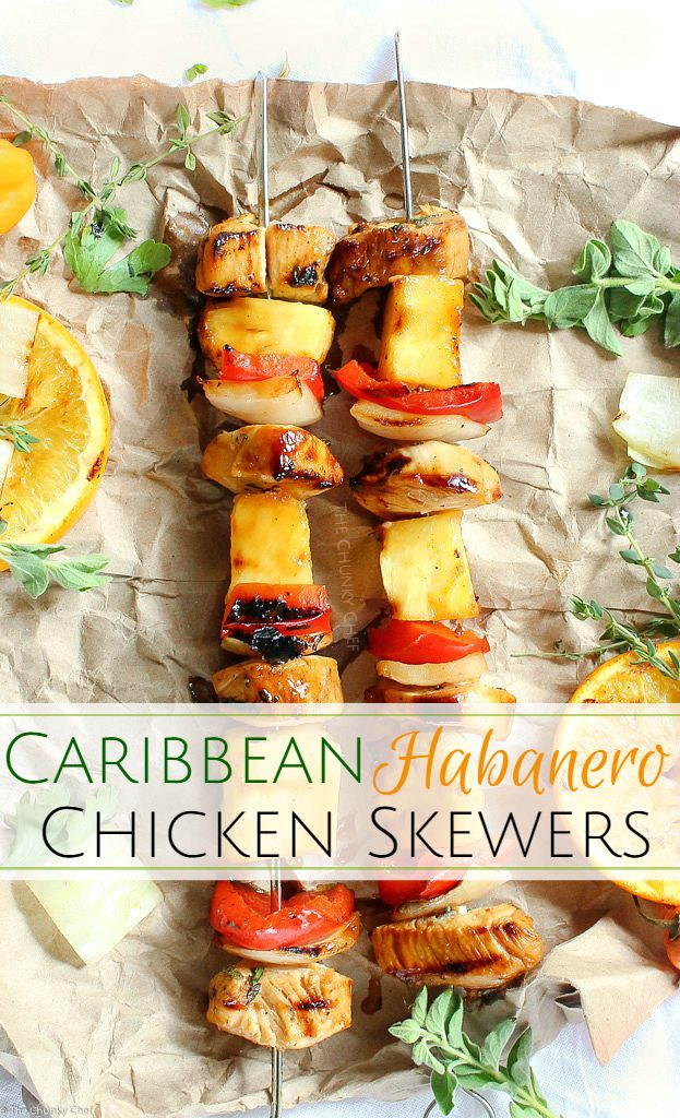 http://www.thechunkychef.com/caribbean-citrus-habanero-chicken-skewers/