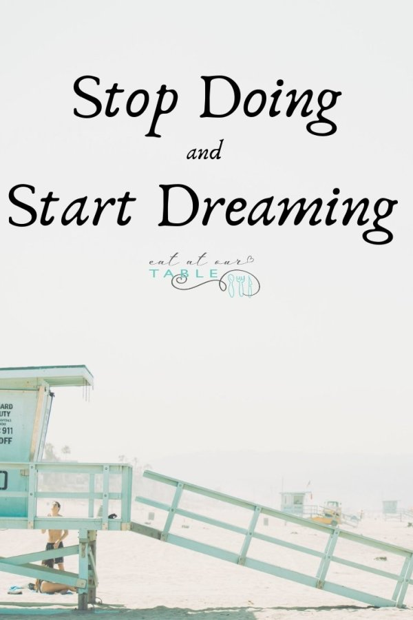 Stop Doing and Start Dreaming quote card