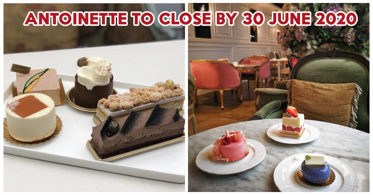 French Patisserie, Antoinette, To Permanently Close All Outlets On 30 June 2020 - EatBook.sg