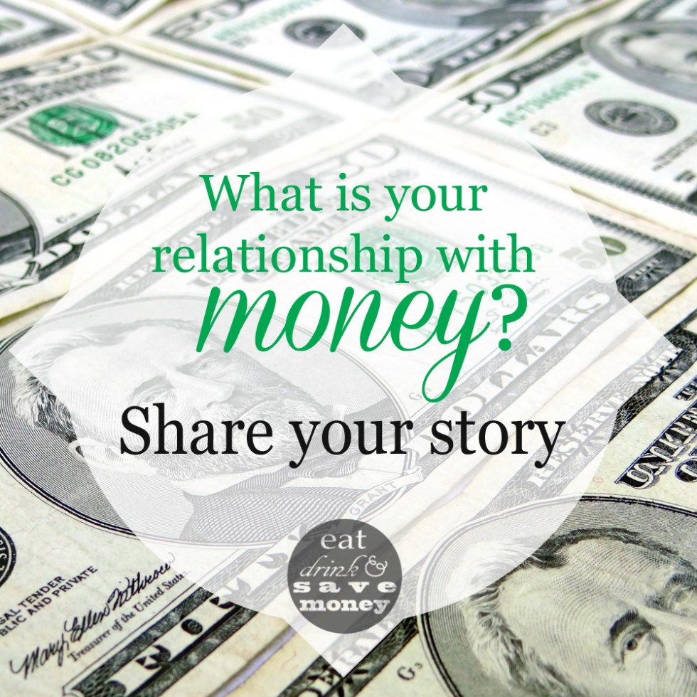 Share your relationship with money