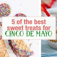 5 Sweet Cinco de Mayo Recipes You Can't Resist