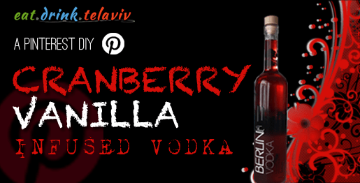 Pinterest Cranberry Vanilla Vodka tel aviv