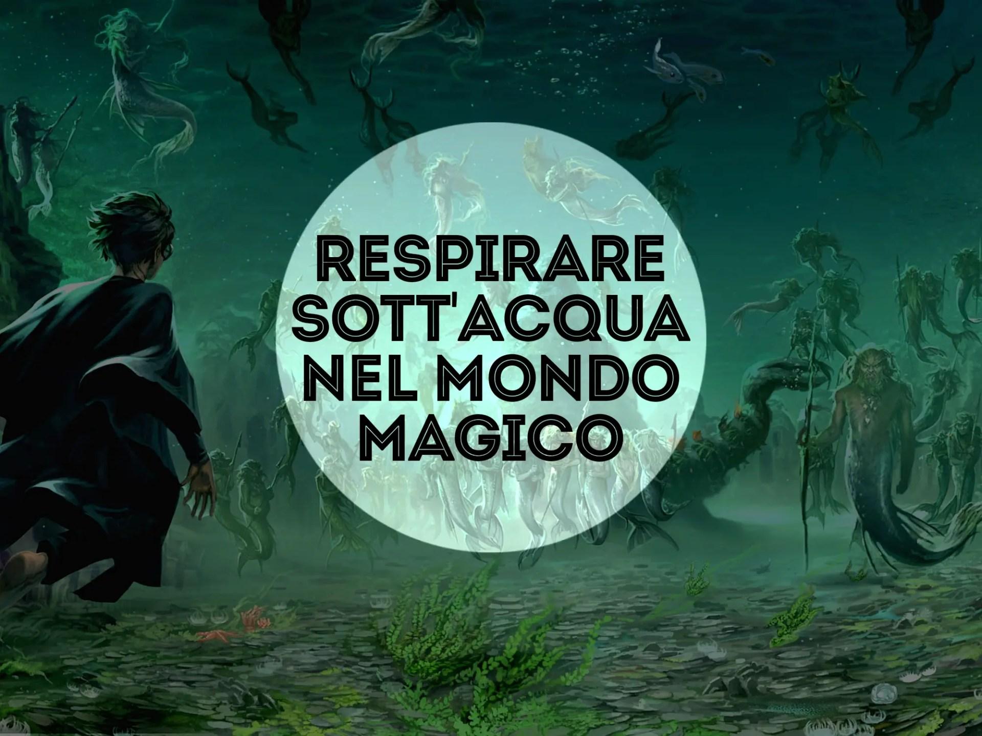 RESPIRARE SOTT'ACQUA NEL MONDO MAGICO