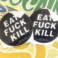 Early EAT FUCK KILL stickers