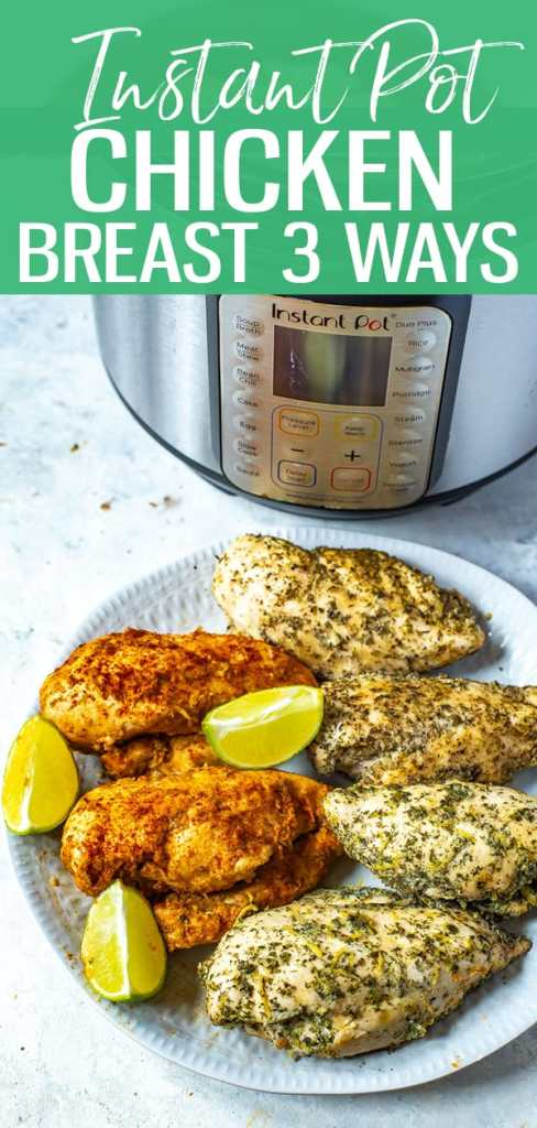 This Instant Pot Chicken Breast recipe is a no-fail method of making juicy, delicious chicken breasts in your pressure cooker - I've listed 3 ways of seasoning them too! #instantpotchicken #instantpotchickenbreast
