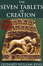 The Seven Tablets Of Creation - Enuma Elish on Kindle