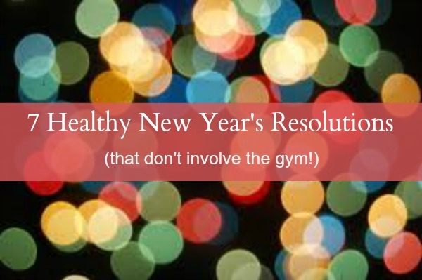 7 Healthy New Year's Resolutions