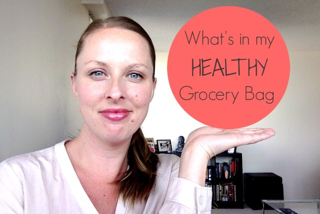 What's in my Healthy Grocery Bag