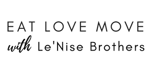 Eat Love Move Nutrition & Wellbeing by Le'Nise Brothers