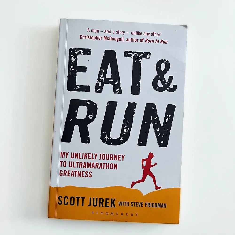 Eat & Run Scott Jurek Trailrunning Bücher