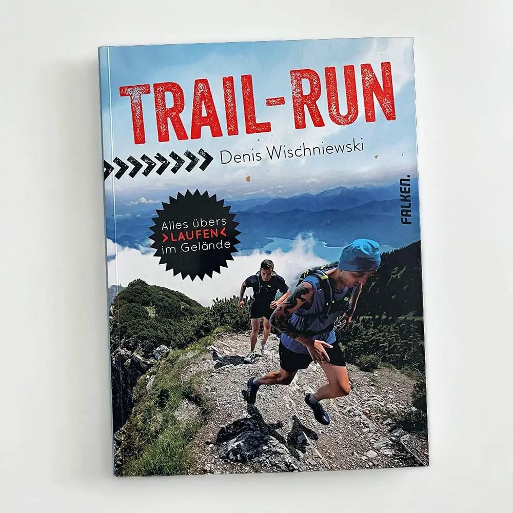 Trail-Run Denis Wischnieswki Trailrunning Bücher