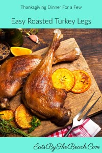 Perfect for a small Thanksgiving gathering - Easy Roasted Turkey Legs flavored with an herb and orange compound butter.