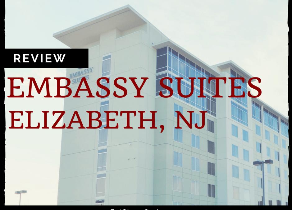 Hotel Near Cape Liberty Cruise Port: Embassy Suites Elizabeth, NJ Review