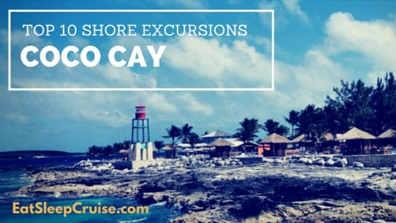Top Ten Coco Cay Excursions