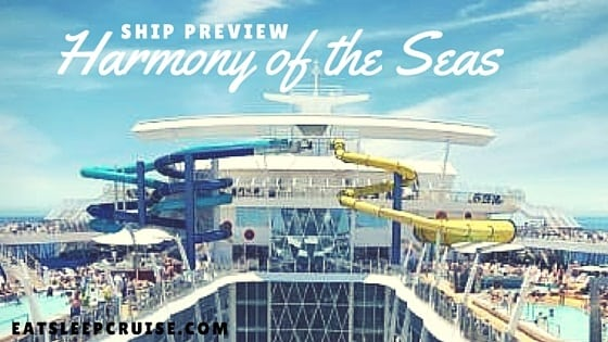 SHIP PREVIEW – Harmony of the Seas