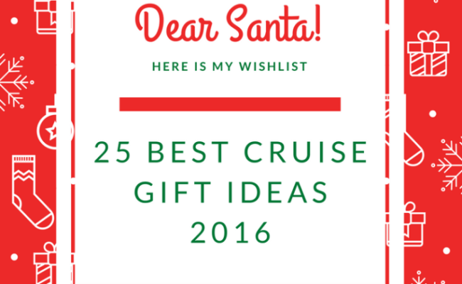 The Ultimate List 25 Best Cruise Gift Ideas 2016 Edition