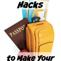 4 Travel Hacks to Make Your Next Trip Easier