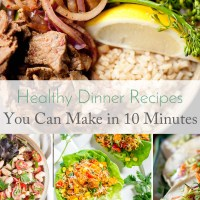 Healthy Dinner Recipes You Can Make in 10 Minutes