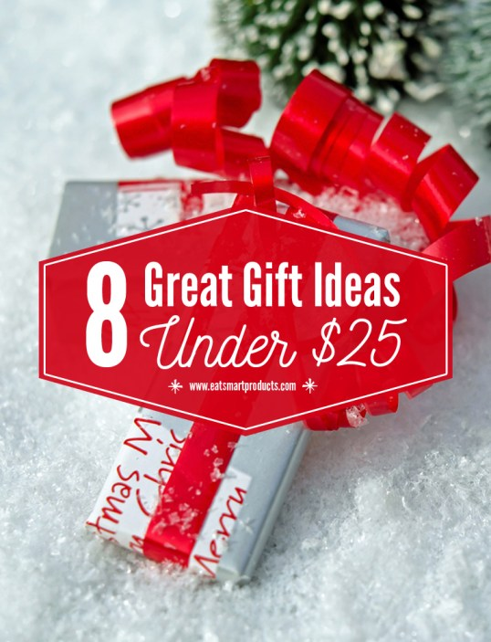 8 Great Gift Ideas Under 25 The Eatsmart Blog