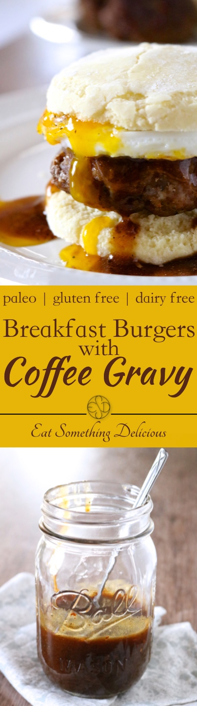 Breakfast Burgers with Coffee Gravy | These paleo breakfast burgers use gluten-free biscuits as the bun, breakfast sausage for the patty, and are topped with a fried egg and coffee gravy. | eatsomethingdelicious.com