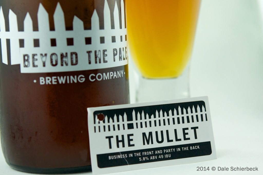 """The Mullet"" (Belgian IPA) Beyond the Pale Brewing Company"