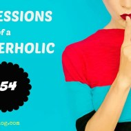 Confessions of a BloggerHolic #54 [#LinkUp]