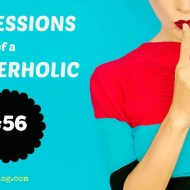 Confessions of a BloggerHolic #56 [#LinkUp]