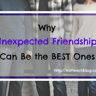 Why Unexpected Friendships Can Be The BEST Ones