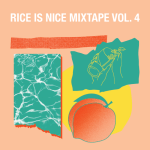 Moody Beach, Rackett, Mere Women, Hair Die and more front Rice Is Nice Mixtape 4