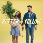Ferris & Sylvester pay homage to the colour Yellow in their new single 'Better In Yellow'