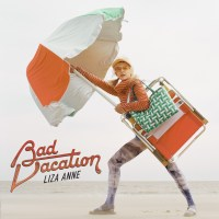 "Liza Anne explores outgrowing bad habits to loving yourself & more in her new album, ""Bad Vacation"""