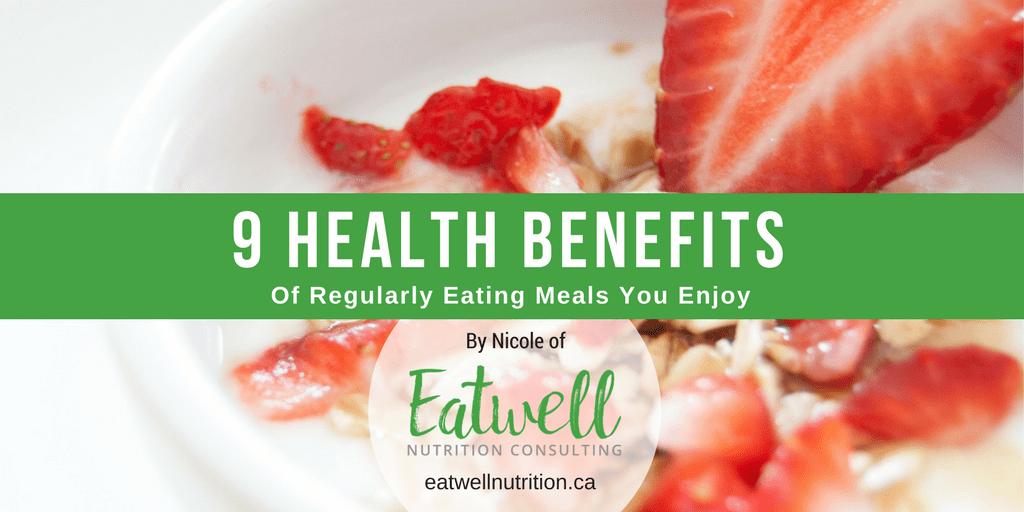 Nine health benefits of regularly eating meals you enjoy