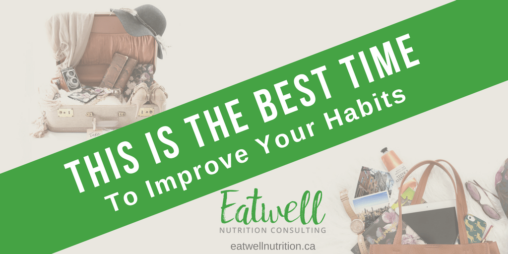 This is the best time to improve your habits