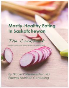 Mostly Healthy Eating in Saskatchewan Cookbook
