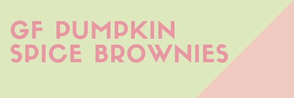 GF Pumpkin Spice Brownies Link