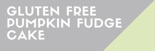 Gluten Free Pumpkin Fudge Cake