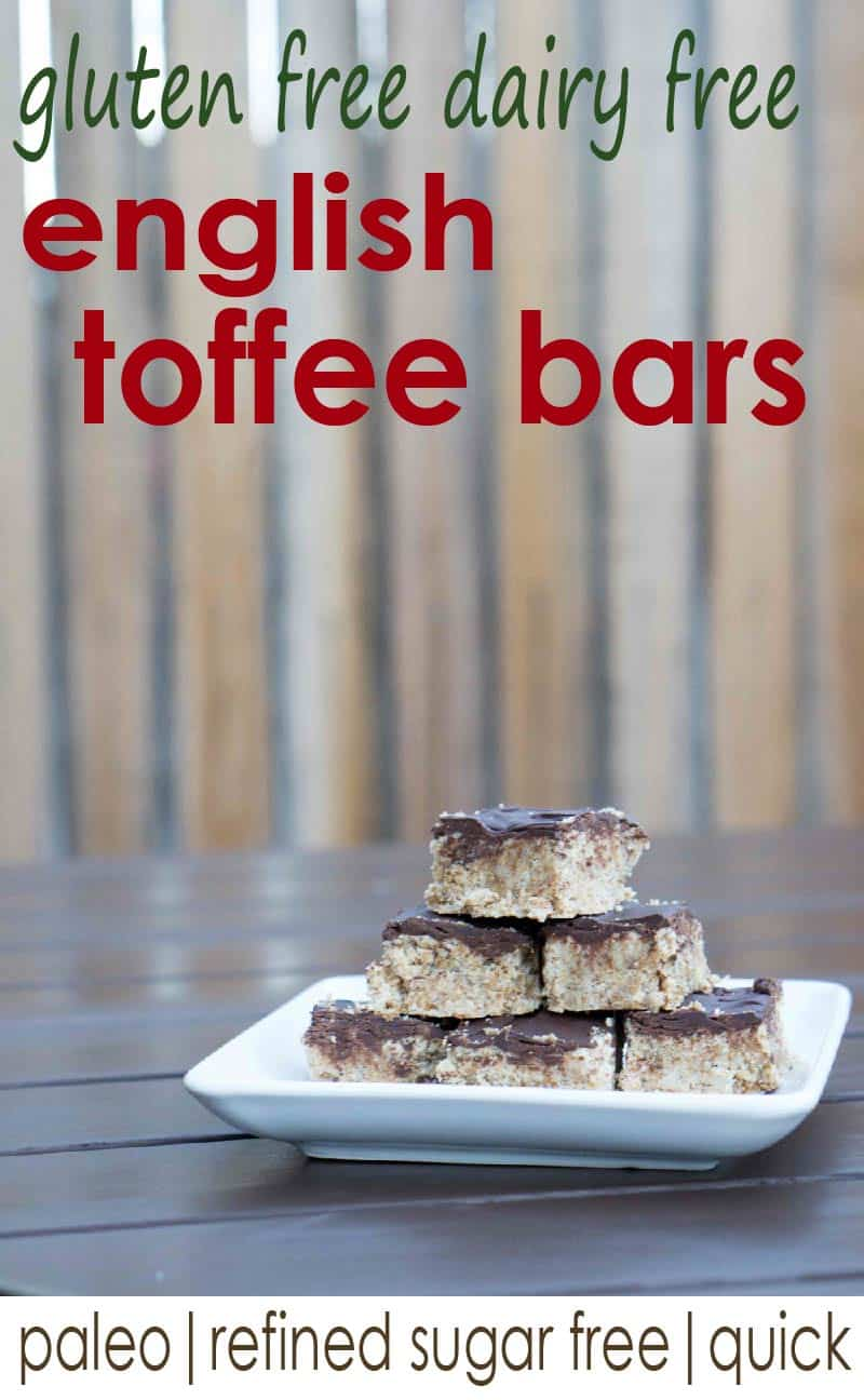 Gluten free, dairy free, refiend sugar free english toffee bars are quick, healthy, grain free and delicious