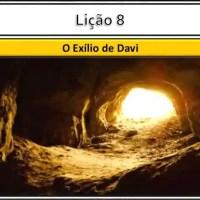 Slide Lição 8 - O Exílio de Davi (Adultos)