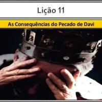 Lição 11 - As Consequências do Pecado de Davi (Slide Adultos)