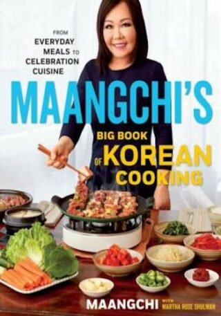 Maangchi's Big Book of Korean Cooking- From Everyday Meals to Celebration Cuisine
