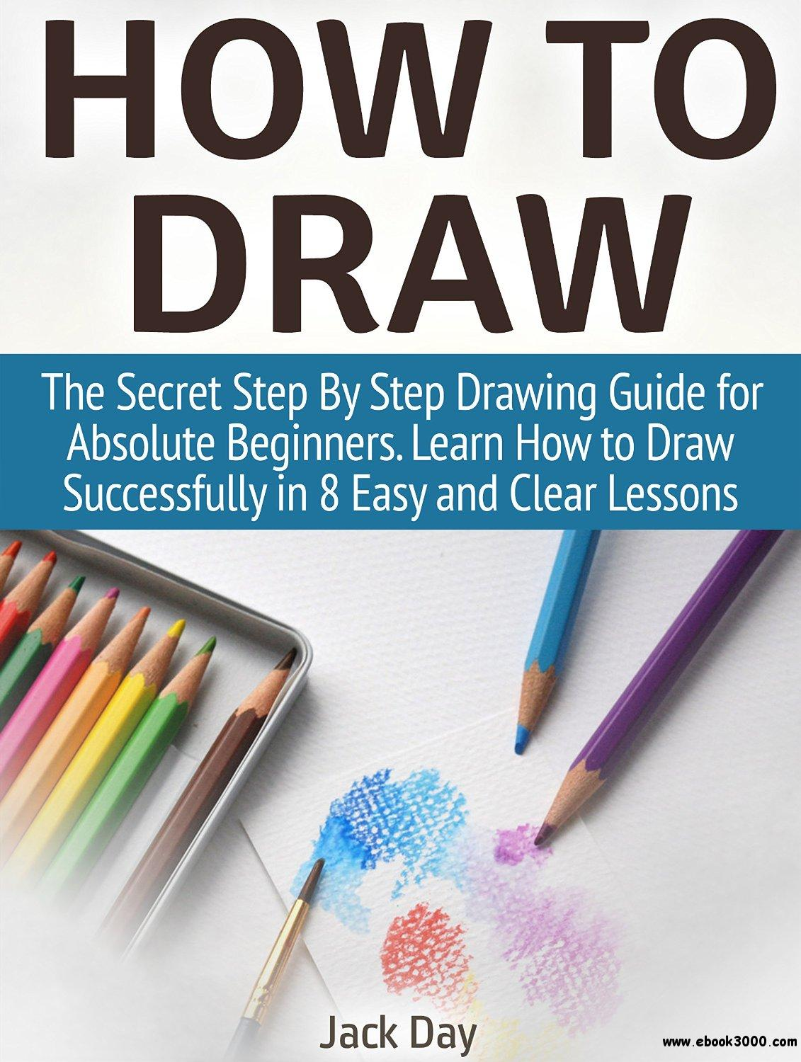 How To Draw The Secret Step By Step Drawing Guide For