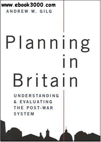 Planning in Britain: Understanding and Evaluating the Post