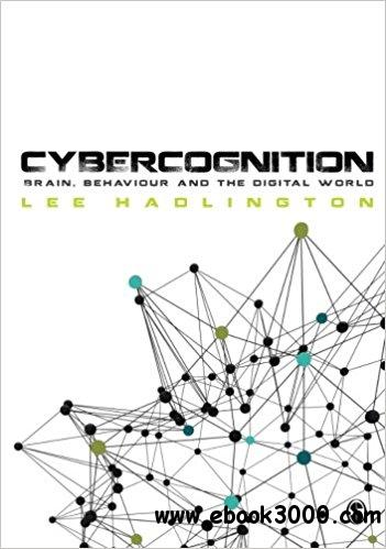 Cybercognition : Brain, Behaviour and the Digital World