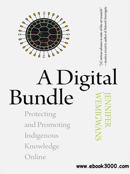 A Digital Bundle: Protecting and Promoting Indigenous