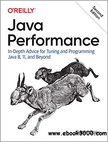 Java Performance: In-Depth Advice for Tuning and