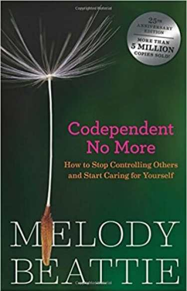 Codependent No More:Stop Controlling Others & Caring for Yourself