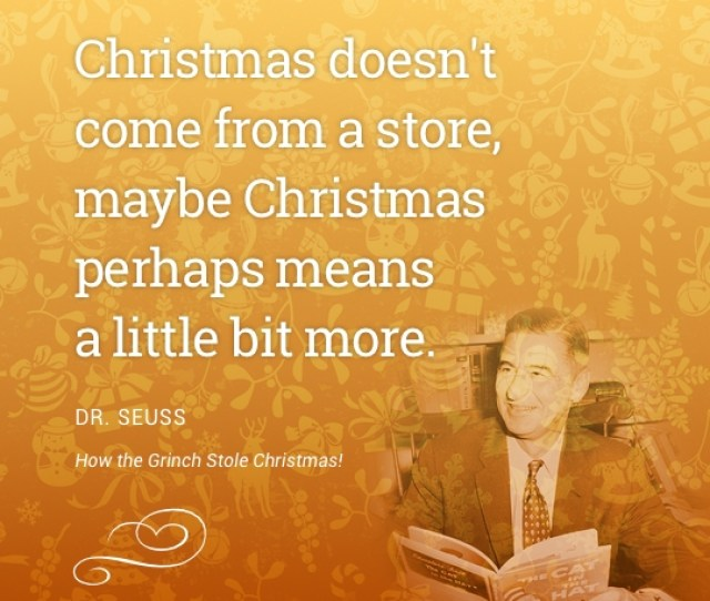 Christmas Doesnt Come From A Store Maybe Christmas Perhaps Means A Little Bit