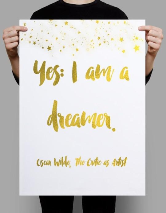 Yes I'm a dreamer. - Oscar Wilde