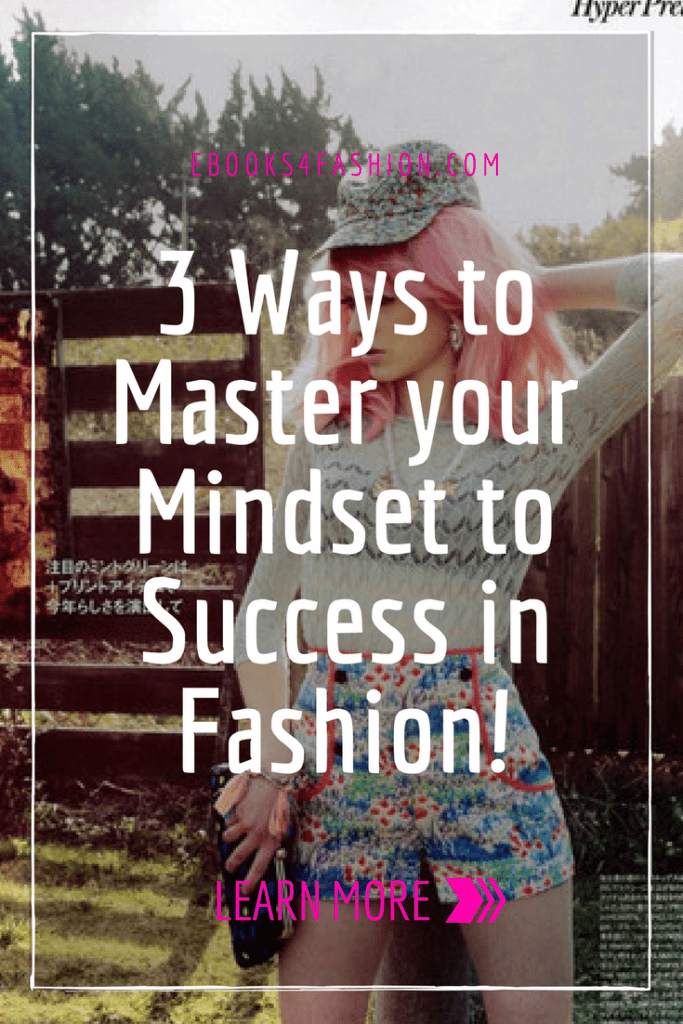 master your mindset, 3 Ways to Master your Mindset to Success in Fashion!, Fashion Marketing to grow Fashion Business | Ebooks4fashion.com