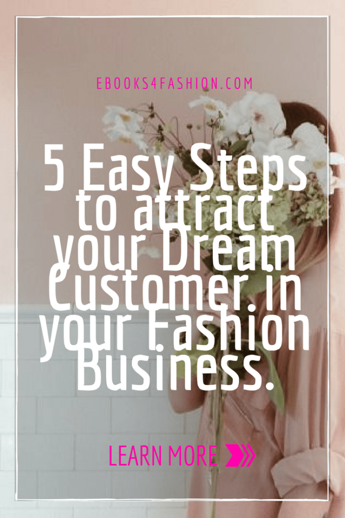 5 Easy Steps to attract your Target Customer in your Fashion Business.